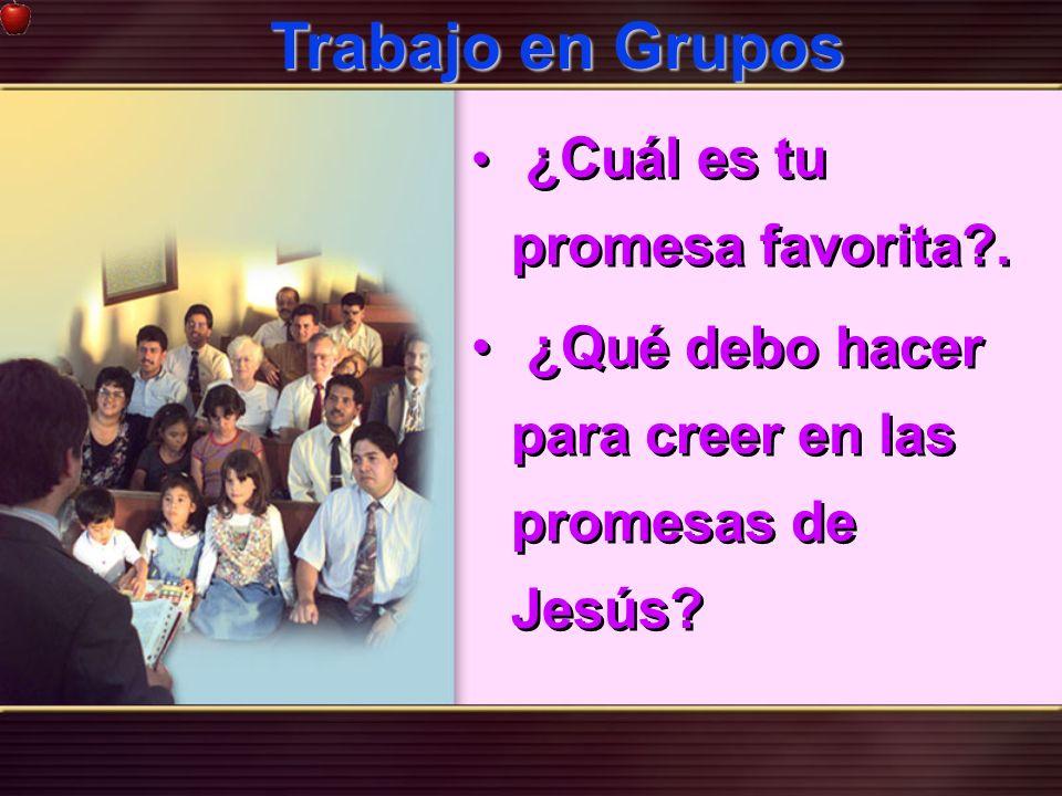 ¿Cuál es tu promesa favorita?. ¿Qué debo hacer para creer en las promesas de Jesús? ¿Cuál es tu promesa favorita?. ¿Qué debo hacer para creer en las p