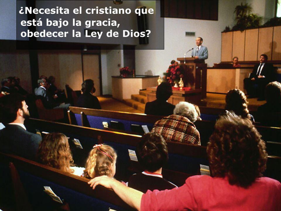 ¿Necesita el cristiano que está bajo la gracia, obedecer la Ley de Dios?