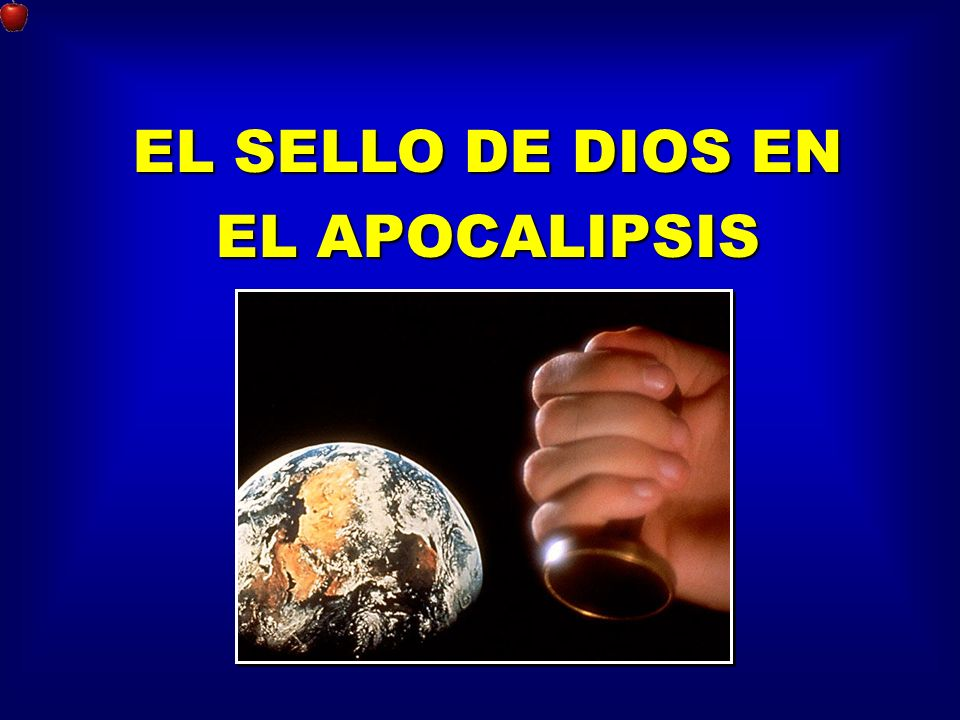 EL SELLO DE DIOS EN EL APOCALIPSIS