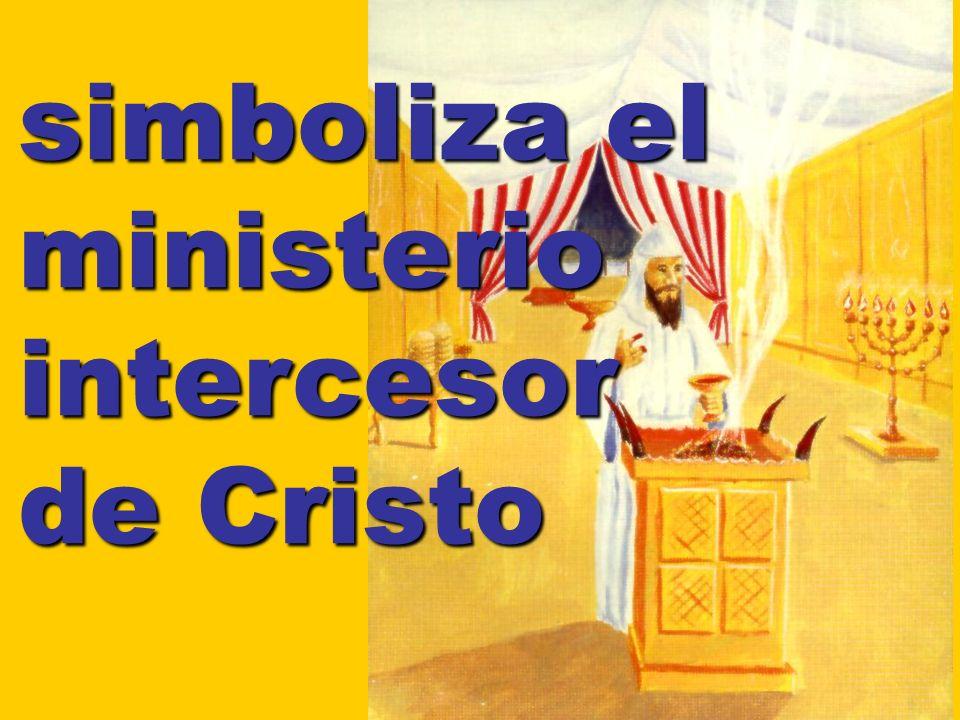 simboliza el ministerio intercesor de Cristo