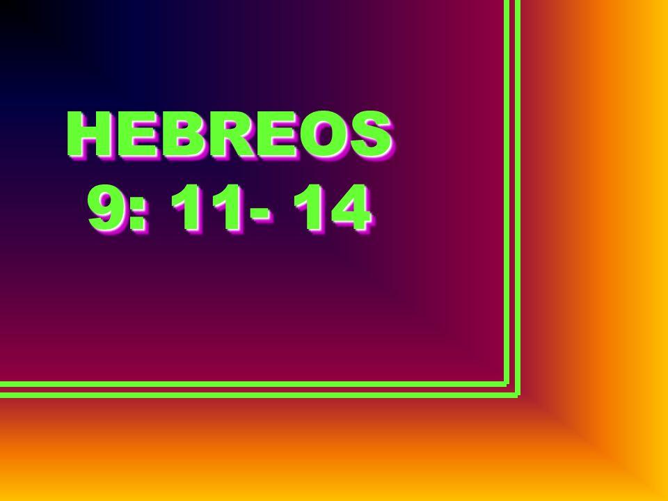 HEBREOS 9: 11- 14