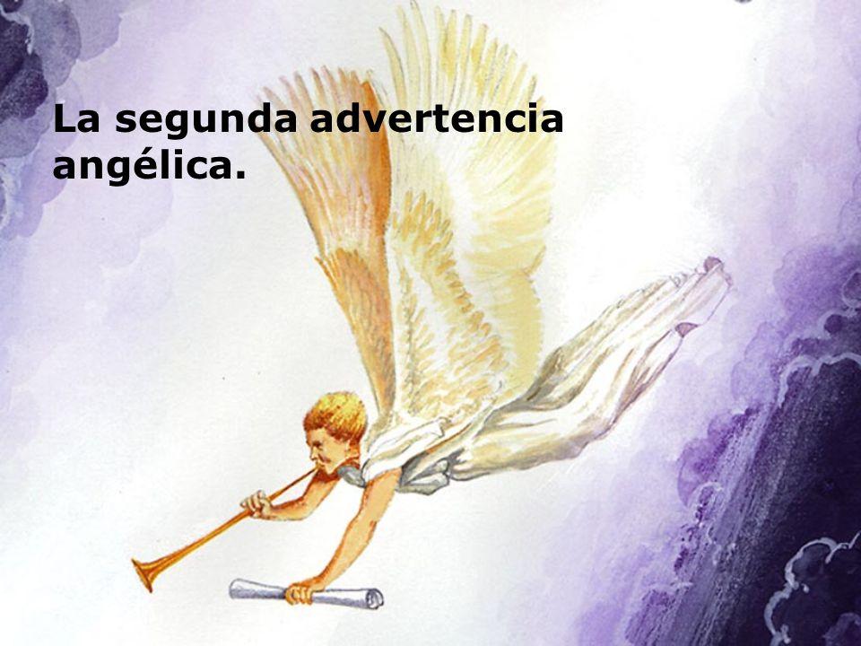 La segunda advertencia angélica.