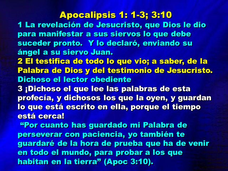 Apocalipsis 1: 1-3; 3:10 1 La revelación de Jesucristo, que Dios le dio para manifestar a sus siervos lo que debe suceder pronto. Y lo declaró, envian