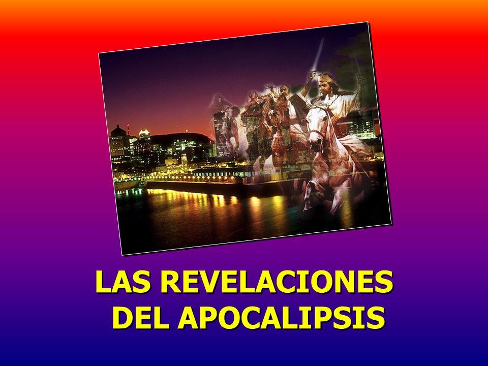 LAS REVELACIONES DEL APOCALIPSIS LAS REVELACIONES DEL APOCALIPSIS