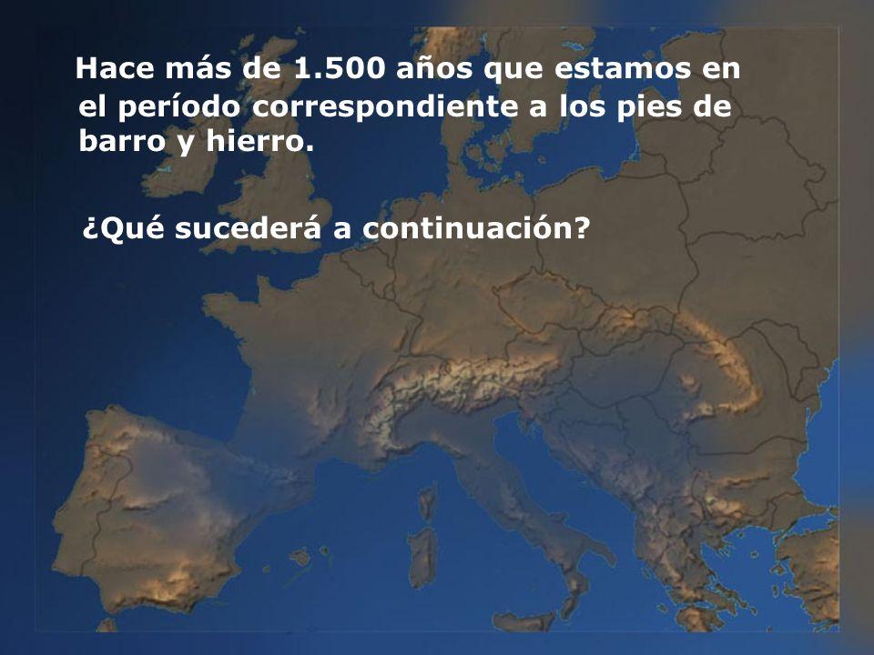 ¿Qué sucederá a continuación? Hace más de 1.500 años que estamos en el período correspondiente a los pies de barro y hierro.