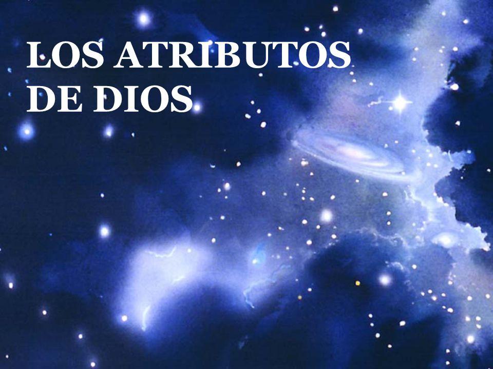 LOS ATRIBUTOS DE DIOS