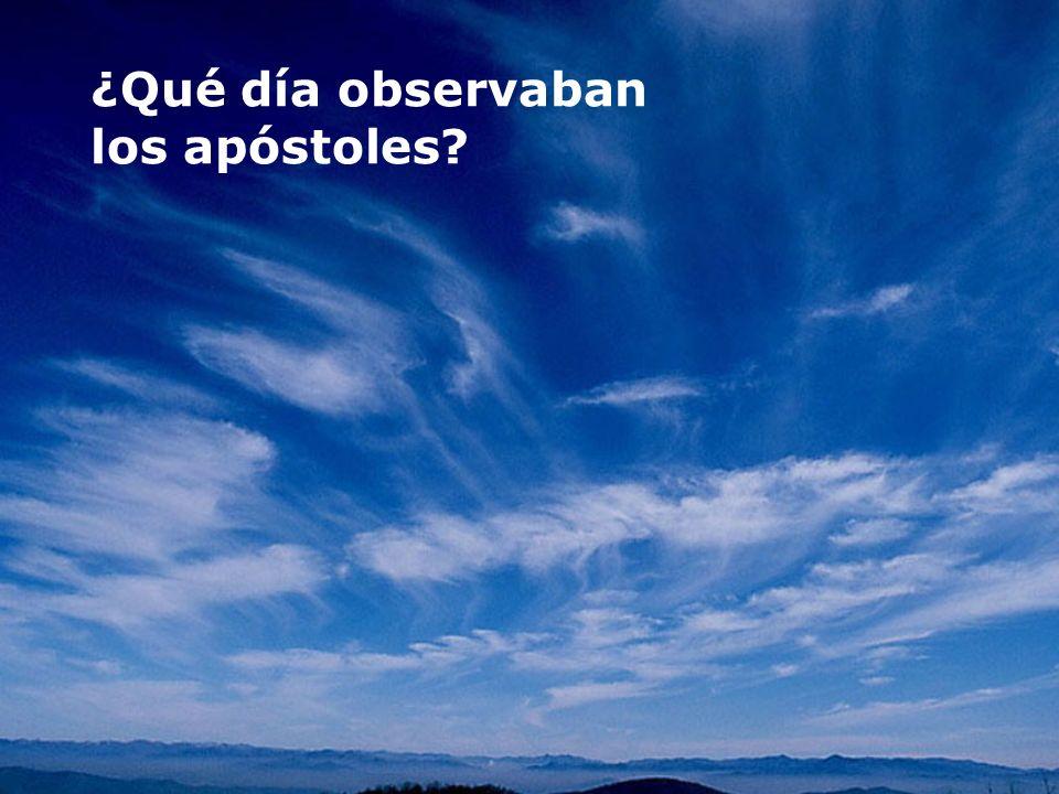 ¿Qué día observaban los apóstoles?