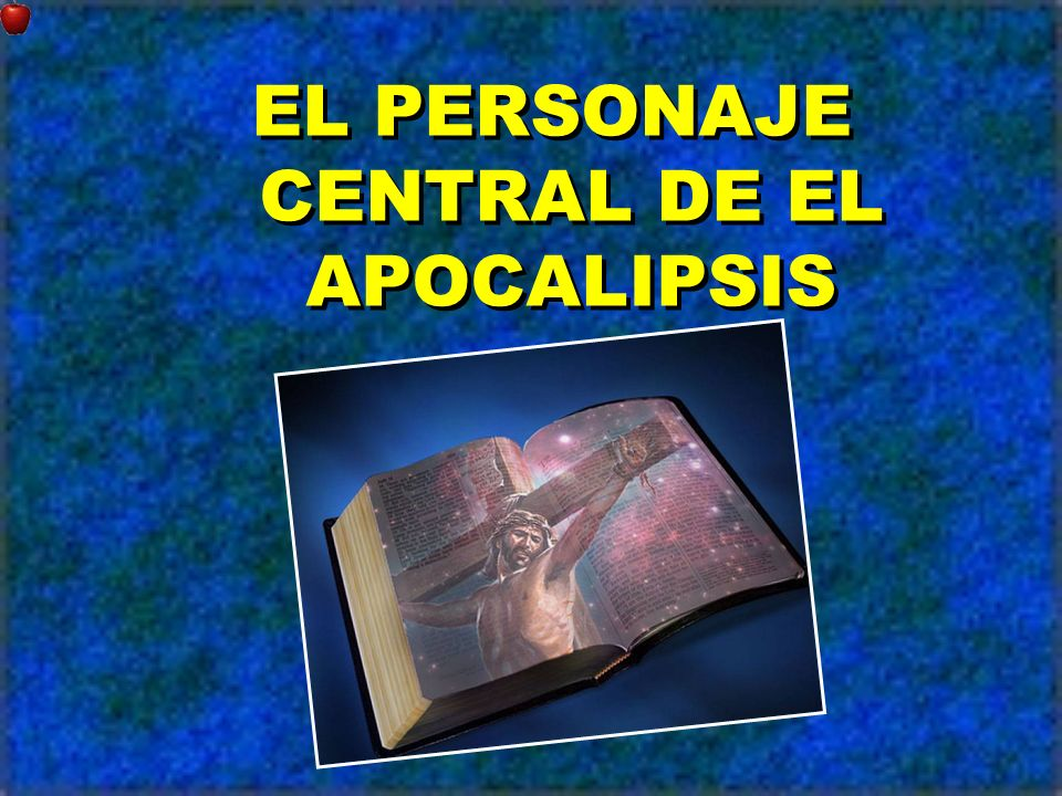 EL PERSONAJE CENTRAL DE EL APOCALIPSIS