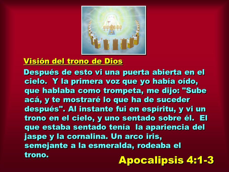 Visión del trono de Dios Después de esto vi una puerta abierta en el cielo.