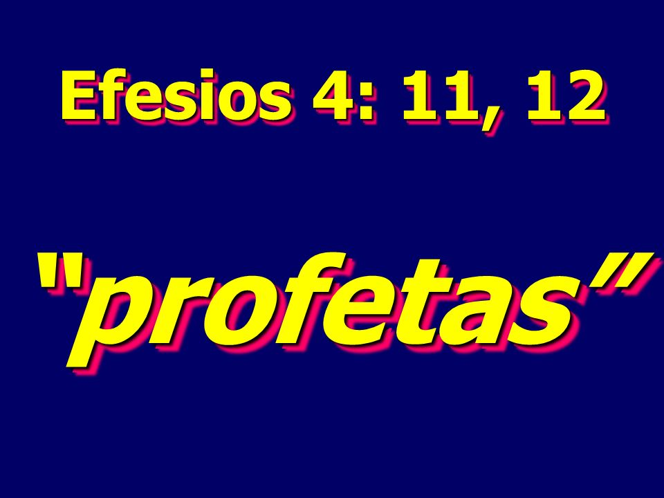Efesios 4: 11, 12 profetasprofetas