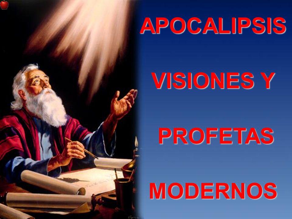 APOCALIPSIS VISIONES Y PROFETAS PROFETASMODERNOS