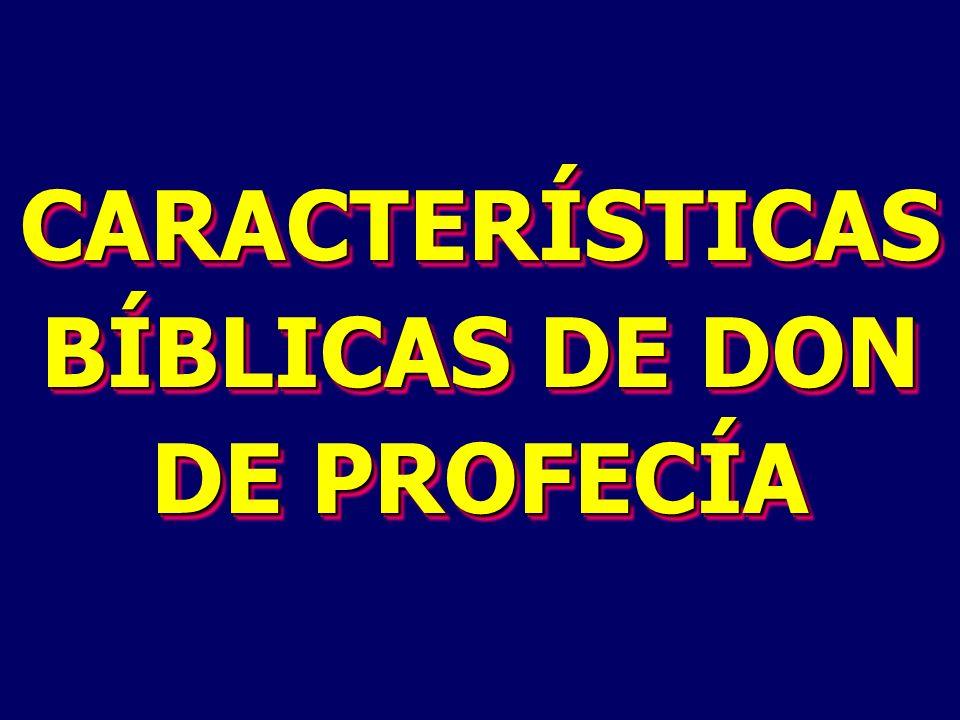 CARACTERÍSTICAS BÍBLICAS DE DON DE PROFECÍA