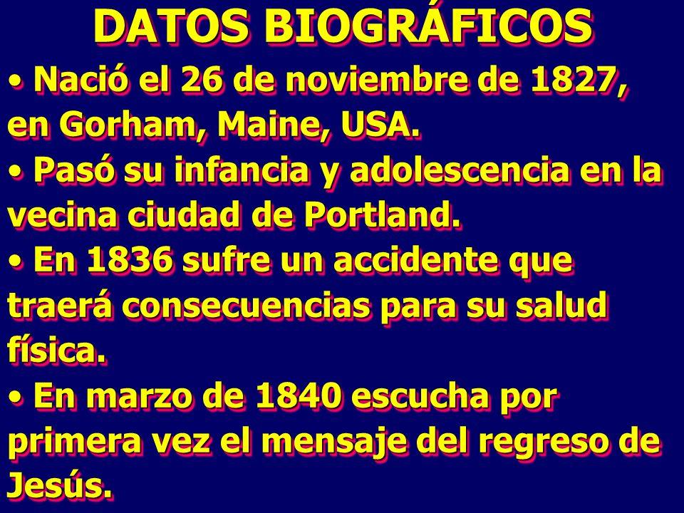 DATOS BIOGRÁFICOS Nació el 26 de noviembre de 1827, en Gorham, Maine, USA. Nació el 26 de noviembre de 1827, en Gorham, Maine, USA. Pasó su infancia y