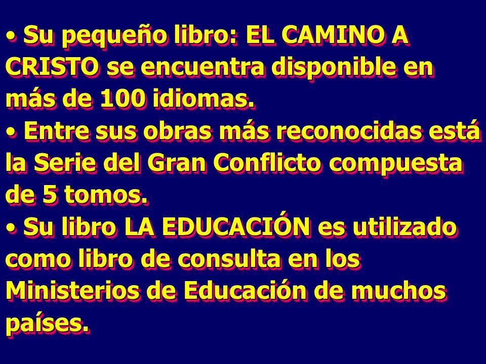 Su pequeño libro: EL CAMINO A CRISTO se encuentra disponible en más de 100 idiomas.