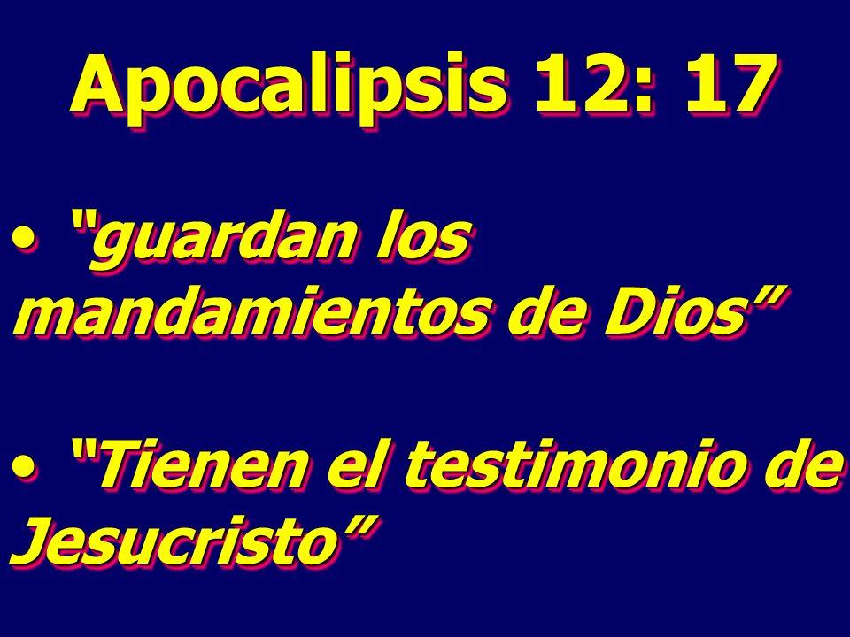 Apocalipsis 12: 17 guardan los mandamientos de Dios guardan los mandamientos de Dios Tienen el testimonio de Jesucristo Tienen el testimonio de Jesucristo Apocalipsis 12: 17 guardan los mandamientos de Dios guardan los mandamientos de Dios Tienen el testimonio de Jesucristo Tienen el testimonio de Jesucristo