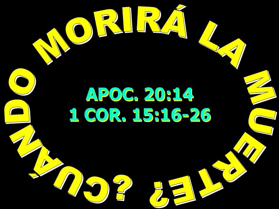 APOC. 20:14 1 COR. 15:16-26 APOC. 20:14 1 COR. 15:16-26