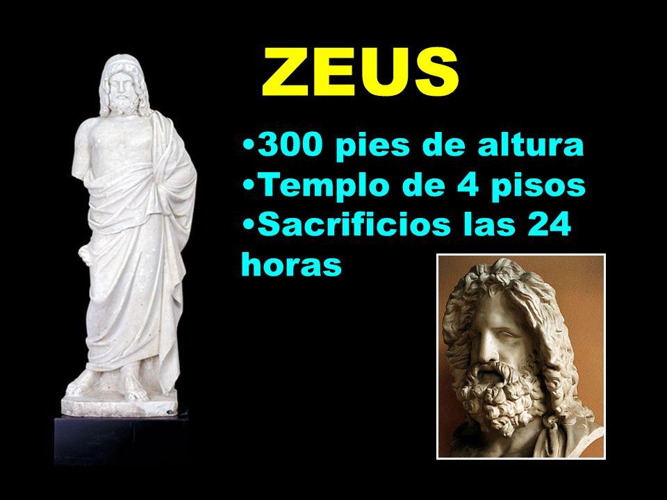 ZEUS 300 pies de altura Templo de 4 pisos Sacrificios las 24 horas 300 pies de altura Templo de 4 pisos Sacrificios las 24 horas