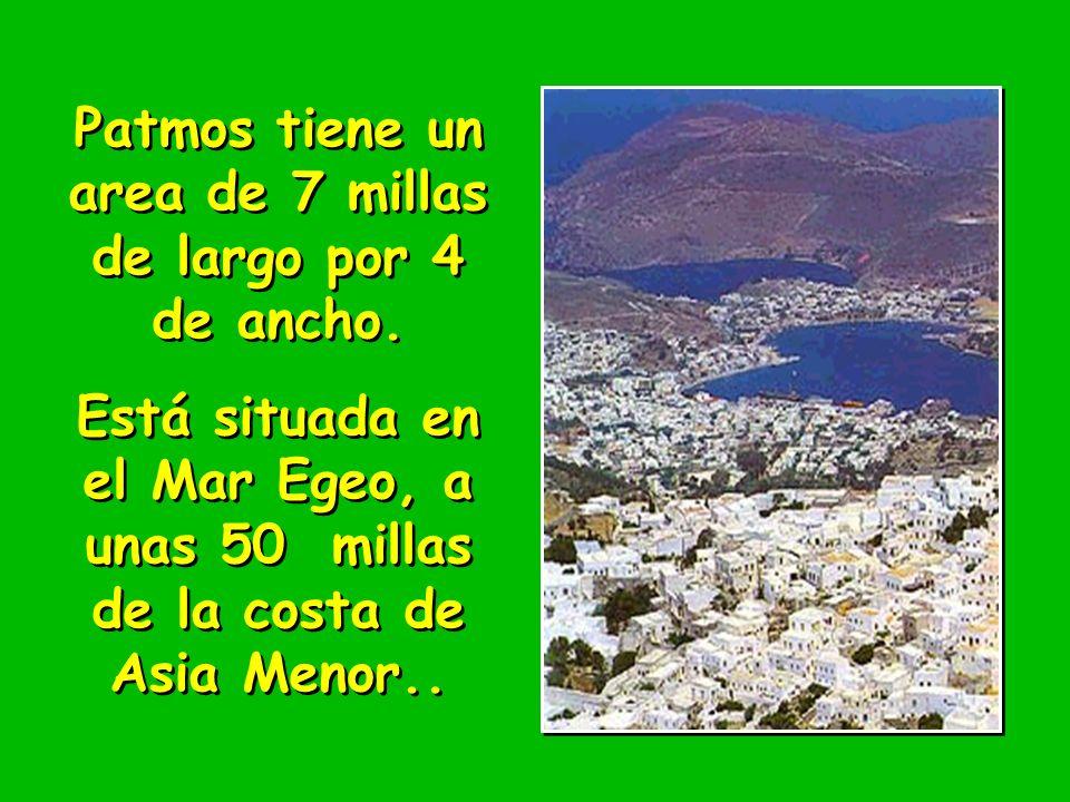Patmos tiene un area de 7 millas de largo por 4 de ancho. Está situada en el Mar Egeo, a unas 50 millas de la costa de Asia Menor.. Patmos tiene un ar