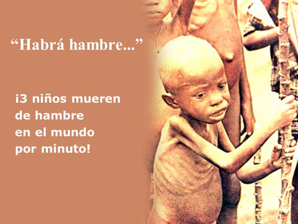 Habrá hambre... ¡3 niños mueren de hambre en el mundo por minuto!