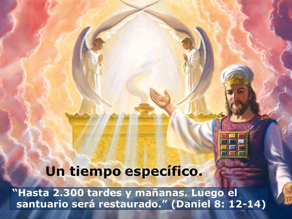 Un tiempo específico. Hasta 2.300 tardes y mañanas. Luego el santuario será restaurado. (Daniel 8: 12-14)