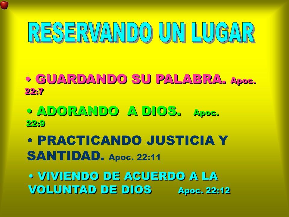 GUARDANDO SU PALABRA. Apoc. 22:7 ADORANDO A DIOS. Apoc. 22:9 PRACTICANDO JUSTICIA Y SANTIDAD. Apoc. 22:11 VIVIENDO DE ACUERDO A LA VOLUNTAD DE DIOS Ap