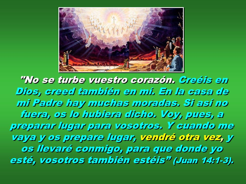 ... Estas cosas os he dicho antes que sucedan para que cuando sucedan CREÁIS Juan 14:29
