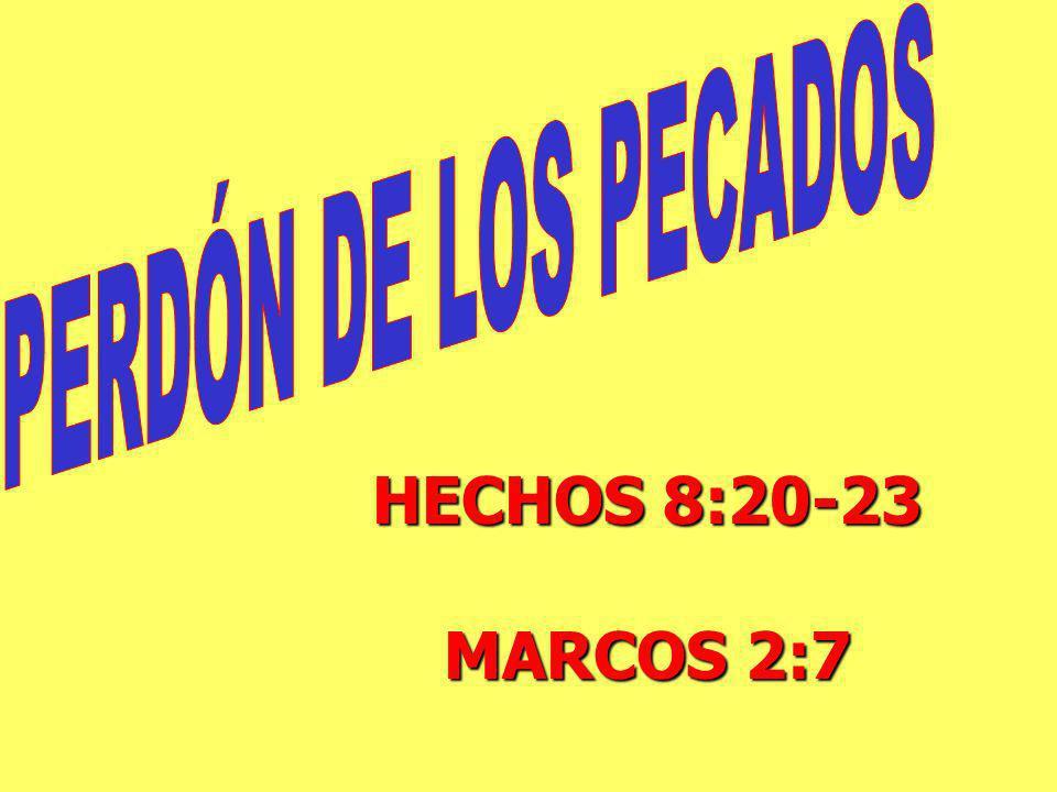 HECHOS 8:20-23 MARCOS 2:7