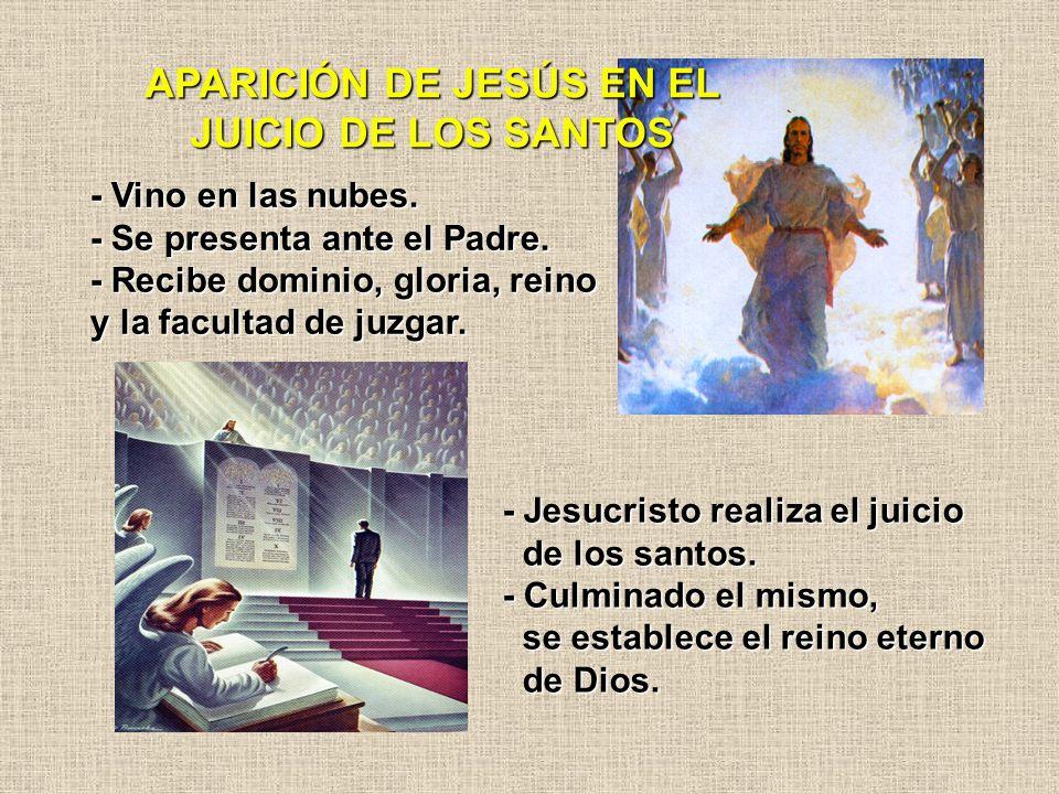 - Jesucristo realiza el juicio de los santos. de los santos. - Culminado el mismo, se establece el reino eterno se establece el reino eterno de Dios.
