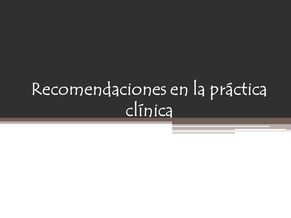 Recomendaciones en la práctica clínica