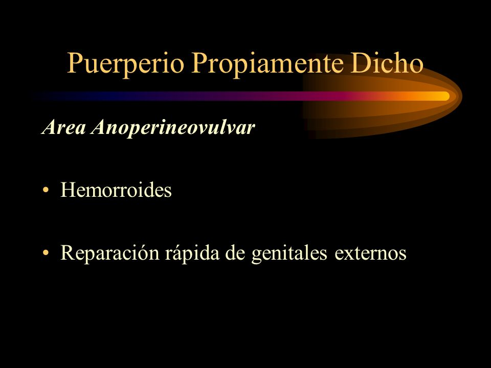 Puerperio Propiamente Dicho ÚTERO Consistencia: Firme y elástica Sensibilidad: Primigestas No dolorosa Multíparas ( entuertos )