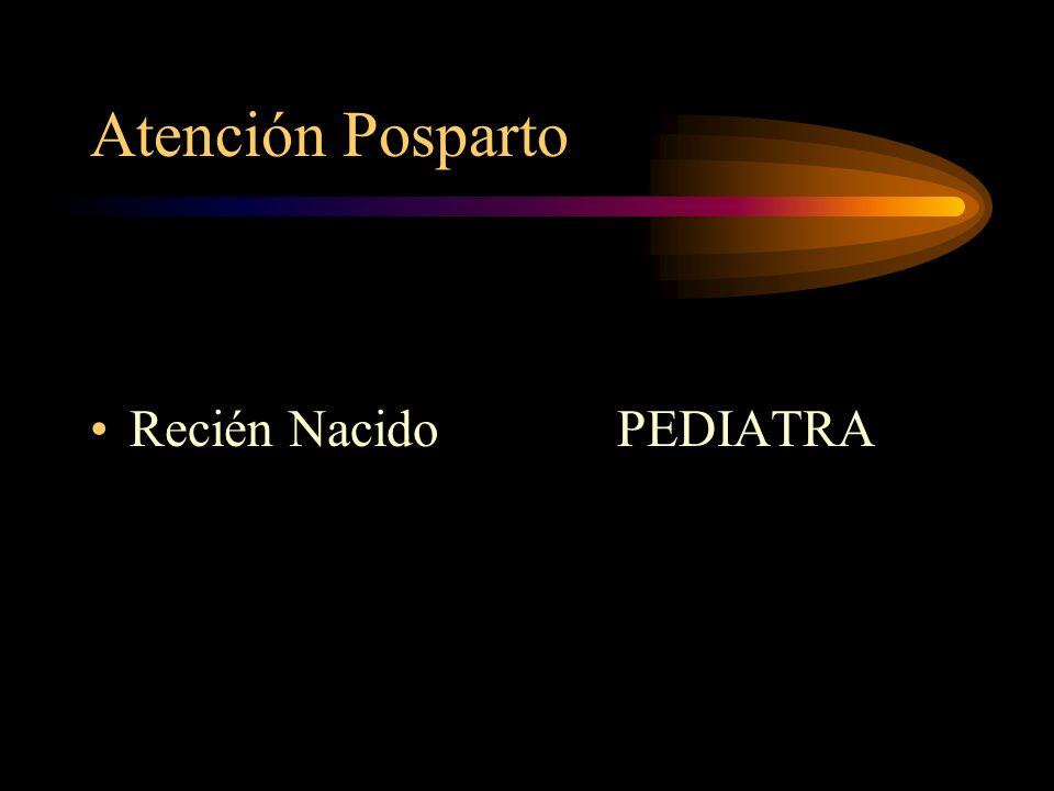 Atención Posparto Madre: Relajación pared abdominal Dieta Vacunas Alta Anticoncepción Coito