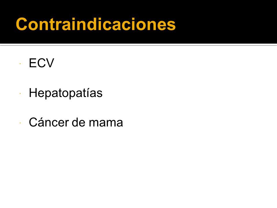 Contraindicaciones ECV Hepatopatías Cáncer de mama