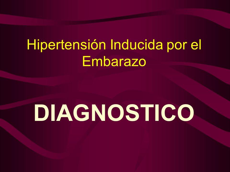 Hipertensión Inducida por el Embarazo DIAGNOSTICO