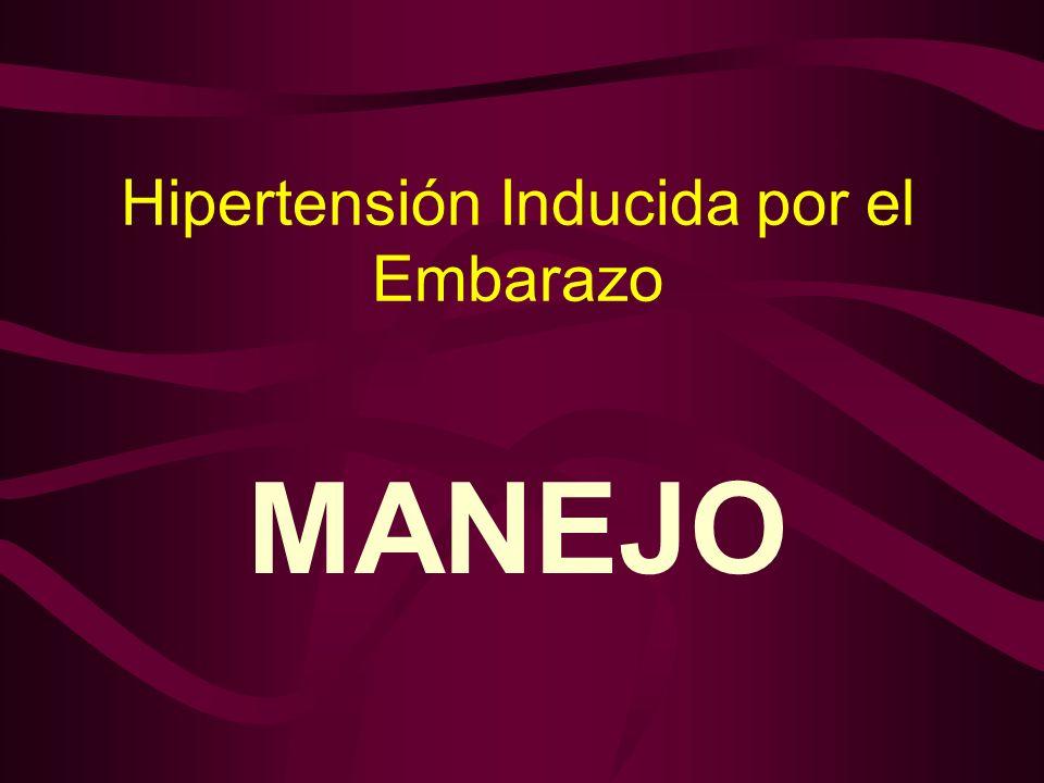 Hipertensión Inducida por el Embarazo MANEJO