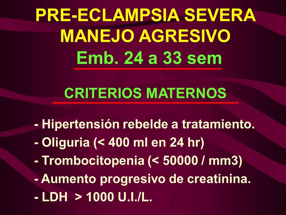 - Hipertensión rebelde a tratamiento. - Oliguria (< 400 ml en 24 hr) - Trombocitopenia (< 50000 / mm3) - Aumento progresivo de creatinina. - LDH > 100