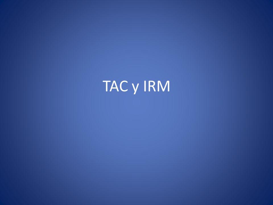 TAC y IRM