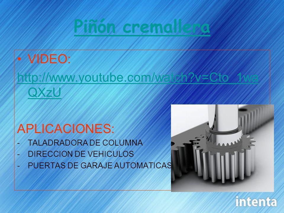Piñón cremallera VIDEO: http://www.youtube.com/watch?v=Cto_1wa QXzU APLICACIONES: -TALADRADORA DE COLUMNA -DIRECCION DE VEHICULOS -PUERTAS DE GARAJE A