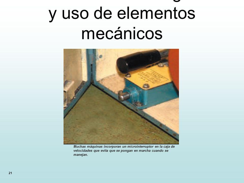 21 12.13. Normas de seguridad y uso de elementos mecánicos Muchas máquinas incorporan un microinterruptor en la caja de velocidades que evita que se p
