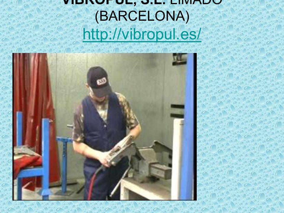 VIBROPUL, S.L. LIMADO (BARCELONA) http://vibropul.es/ http://vibropul.es/