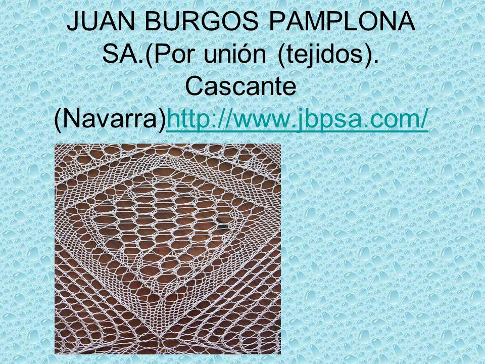 JUAN BURGOS PAMPLONA SA.(Por unión (tejidos).