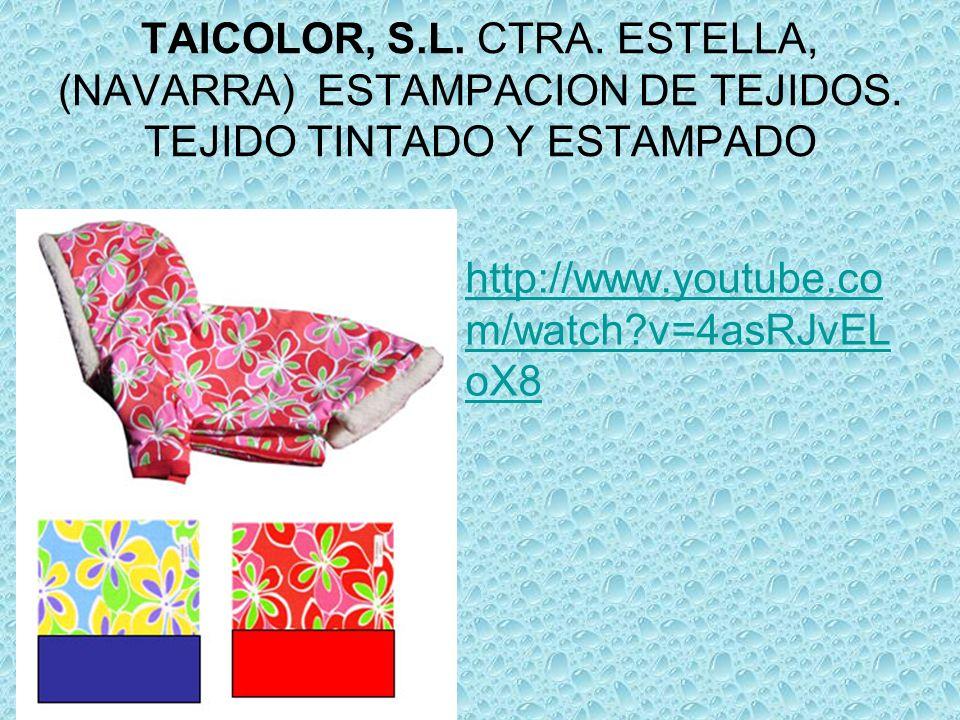 TAICOLOR, S.L. CTRA. ESTELLA, (NAVARRA) ESTAMPACION DE TEJIDOS.