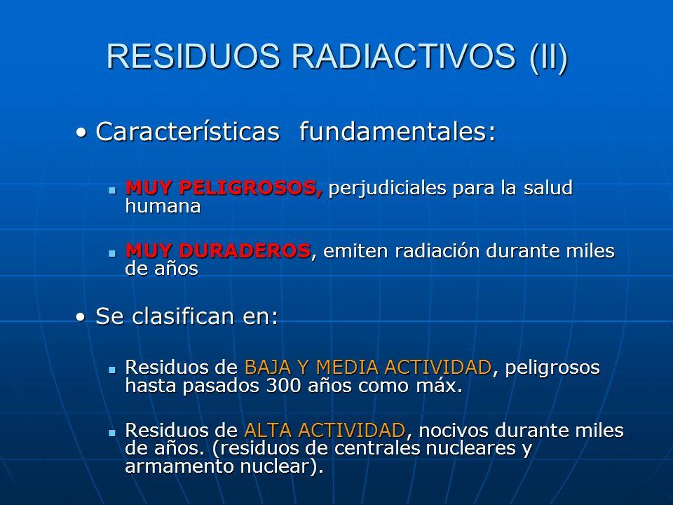 Características fundamentales:Características fundamentales: MUY PELIGROSOS, perjudiciales para la salud humana MUY PELIGROSOS, perjudiciales para la