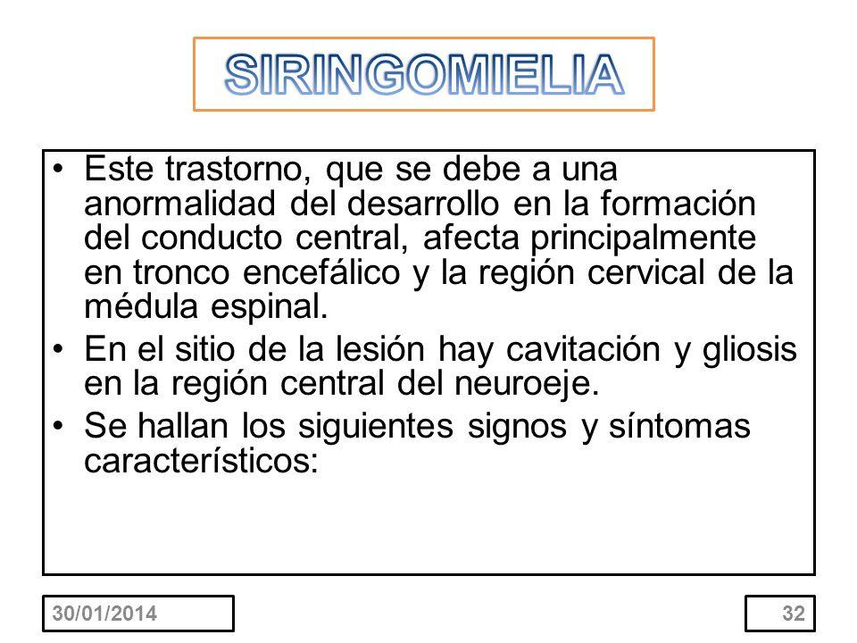Este trastorno, que se debe a una anormalidad del desarrollo en la formación del conducto central, afecta principalmente en tronco encefálico y la reg