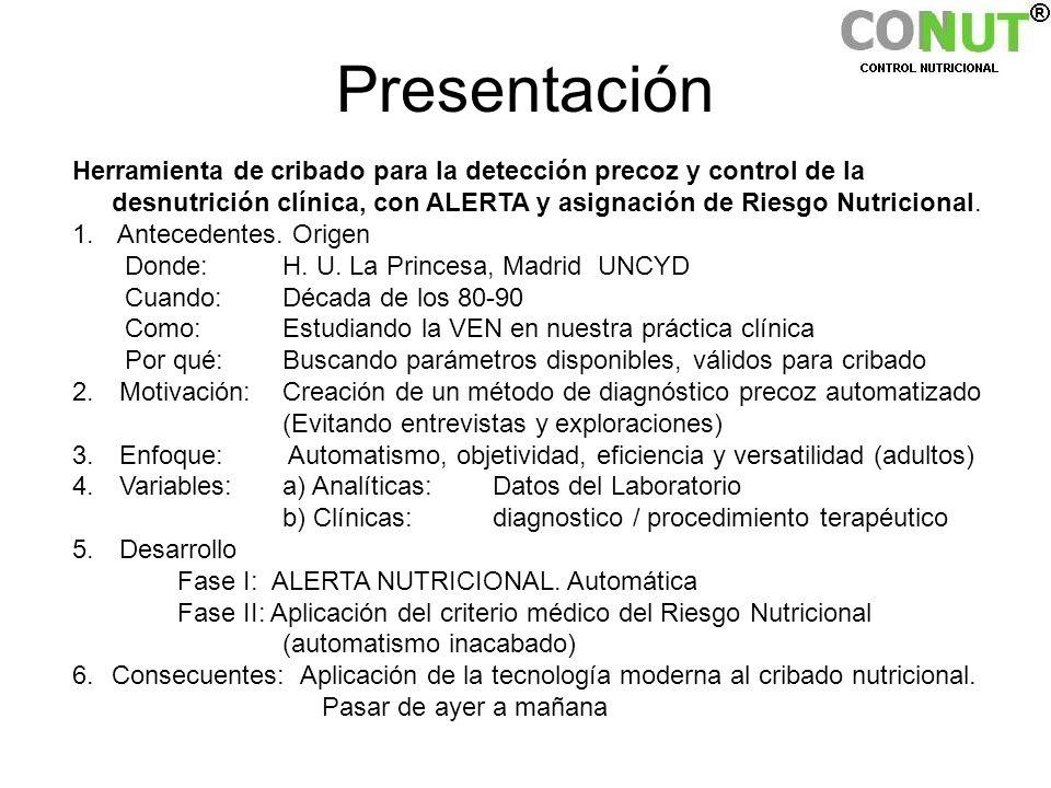 Presentación Herramienta de cribado para la detección precoz y control de la desnutrición clínica, con ALERTA y asignación de Riesgo Nutricional. 1. A