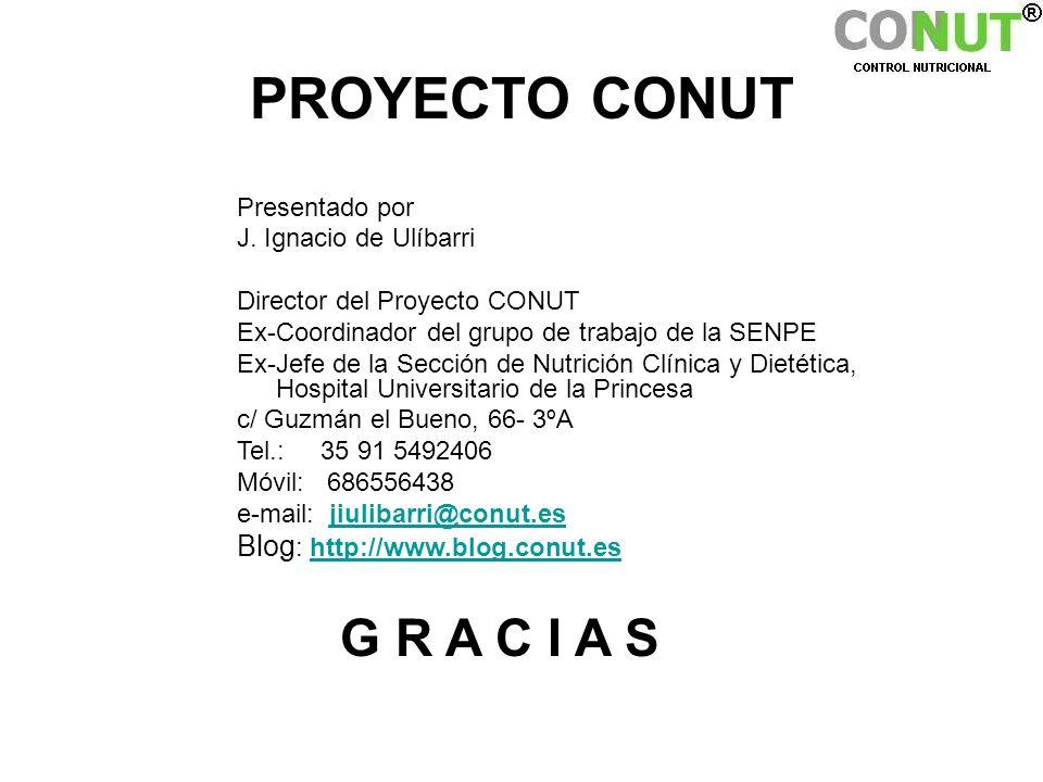 PROYECTO CONUT Presentado por J. Ignacio de Ulíbarri Director del Proyecto CONUT Ex-Coordinador del grupo de trabajo de la SENPE Ex-Jefe de la Sección