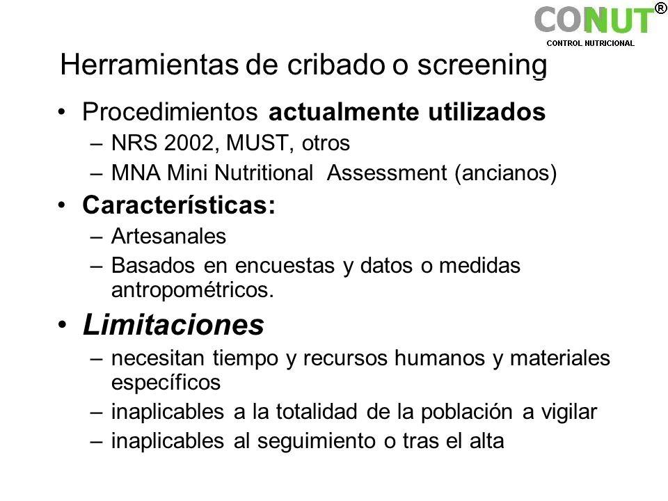 Herramientas de cribado o screening Procedimientos actualmente utilizados –NRS 2002, MUST, otros –MNA Mini Nutritional Assessment (ancianos) Caracterí