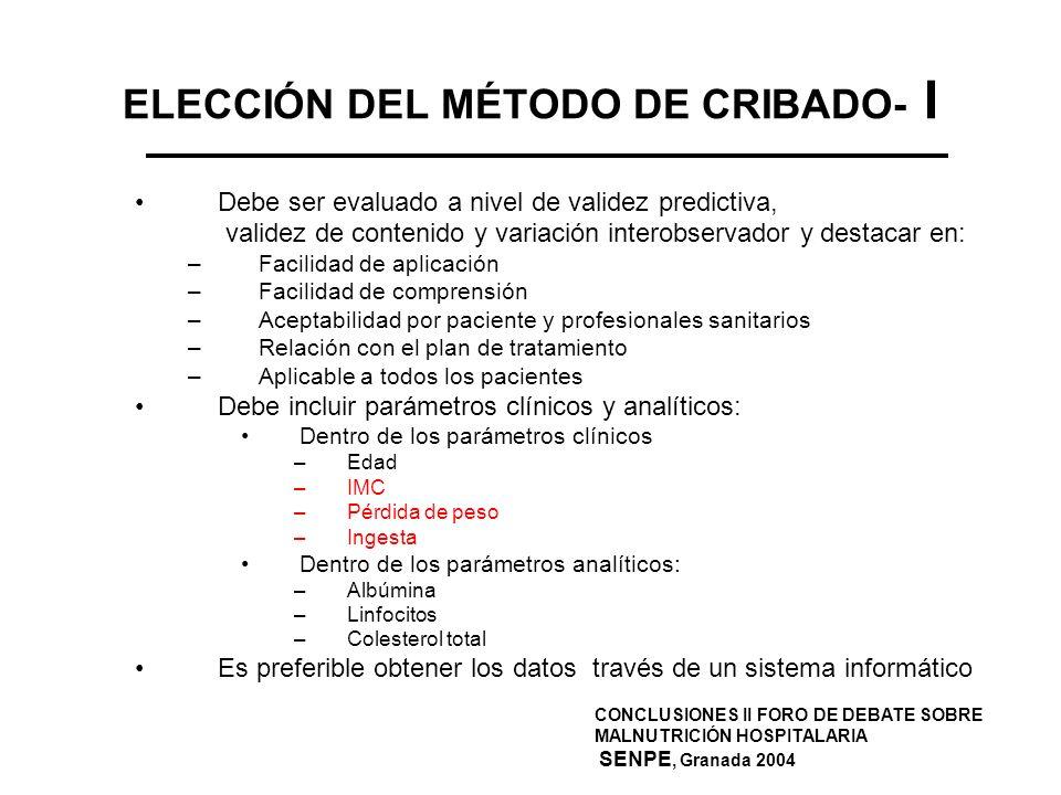 ELECCIÓN DEL MÉTODO DE CRIBADO- I Debe ser evaluado a nivel de validez predictiva, validez de contenido y variación interobservador y destacar en: –Fa
