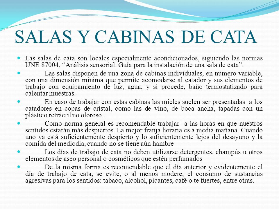 SALAS Y CABINAS DE CATA Las salas de cata son locales especialmente acondicionados, siguiendo las normas UNE 87004, Análisis sensorial. Guía para la i