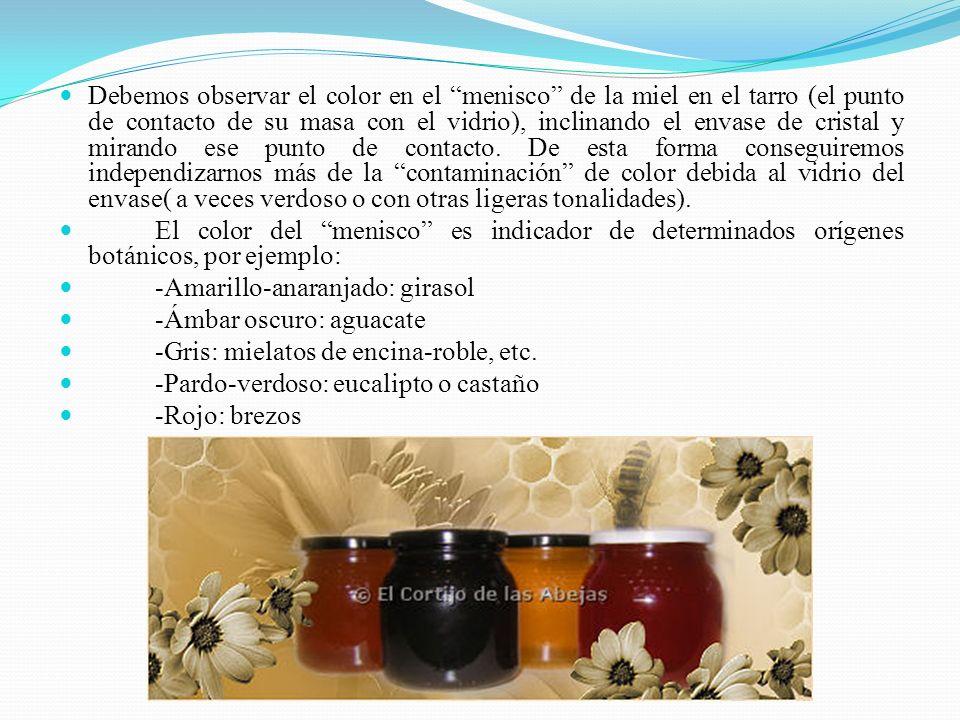 Debemos observar el color en el menisco de la miel en el tarro (el punto de contacto de su masa con el vidrio), inclinando el envase de cristal y mira