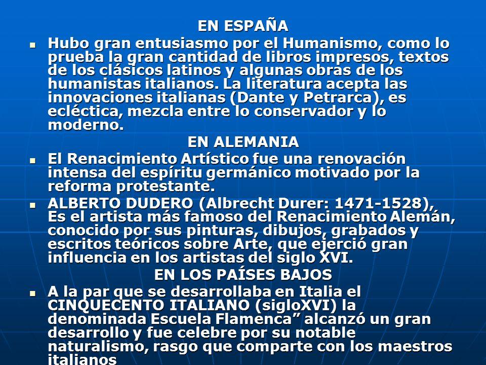 EN ESPAÑA Hubo gran entusiasmo por el Humanismo, como lo prueba la gran cantidad de libros impresos, textos de los clásicos latinos y algunas obras de